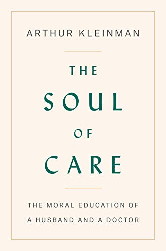Image of The Soul of Care: The Moral Education of a Husband and a Doctor