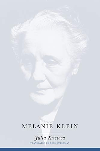 Compare Textbook Prices for Melanie Klein European Perspectives: A Series in Social Thought and Cultural Criticism  ISBN 9780231122856 by Kristeva, Julia,Guberman, Ross