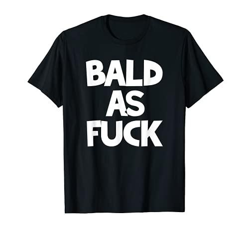 Regalo para adultos para hombres calvos grosero cabeza calva diciendo meme Camiseta