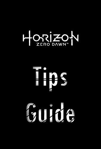 Horizon Zero Dawn Tips and Guide (English Edition)