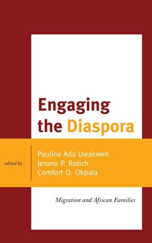 Engaging the Diaspora: Migration and African Families (The Africana Experience and Critical Leadership Studies)
