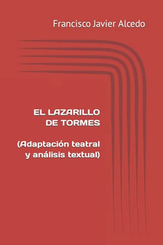 El Lazarillo de Tormes: (Adaptación teatral y análisis teatral)