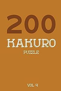 200 Kakuro Puzzle Vol 4: Cross Sums Puzzle Book, hard,10x10, 2 puzzles per page