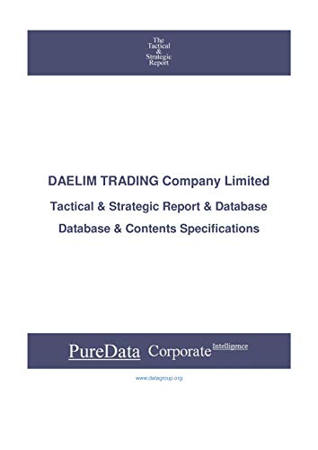 DAELIM TRADING Company Limited: Tactical & Strategic Database Specifications - Korea perspectives (Tactical & Strategic - South Korea Book 24811) (English Edition)