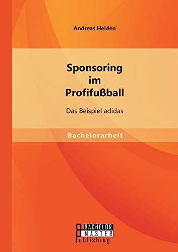 Preisvergleich Produktbild Sponsoring im Profifußball: Das Beispiel adidas