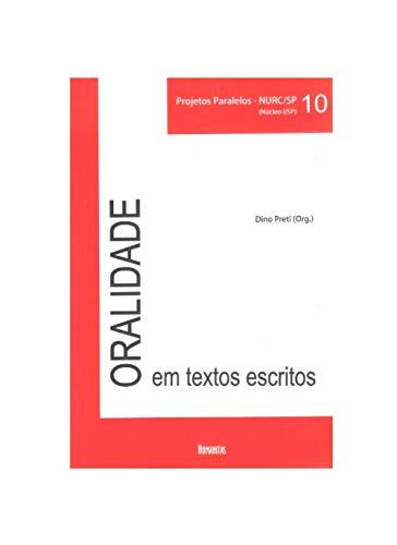 ORALIDADE EM TEXTOS ESCRITOS: PROJETOS PARALELOS – NURC/SP (Núcleo USP) Volume 10