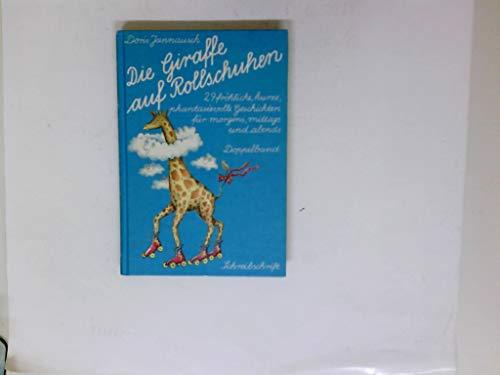 Die Giraffe auf Rollschuhen. Guten-Morgen-Geschichten. Doppelband.