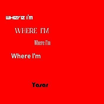 Where I'm?