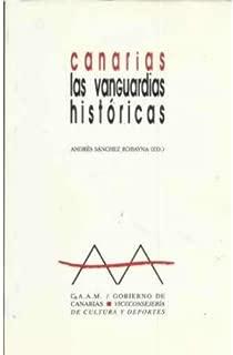 Canarias: Las vanguardias históricas (Spanish Edition)