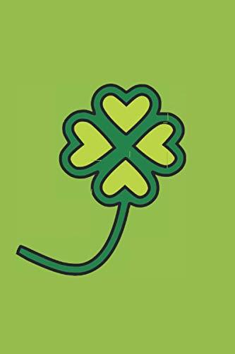 Notizbuch: Kleeblätter Pflanze Blume Garten Notizbuch grün St Patricks Day liniertes Buch zum reinschreiben, 120 Seiten, Softcover mit Pflanzenmotiv ... Planer Gästebuch Checklisten-Buch Geschenk
