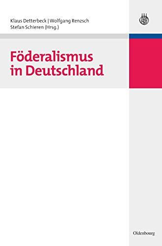 Föderalismus in Deutschland (Lehr- und Handbücher der Politikwissenschaft)