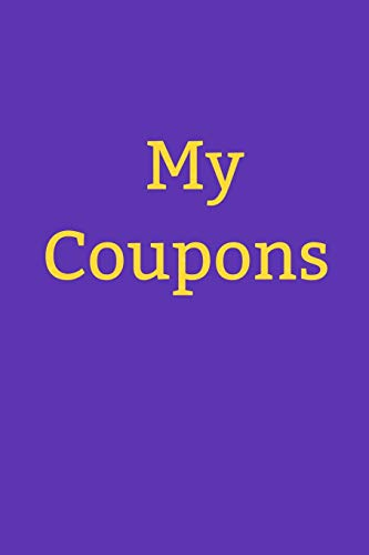 My Coupons: Easily Record All Your Coupons On This Notebook