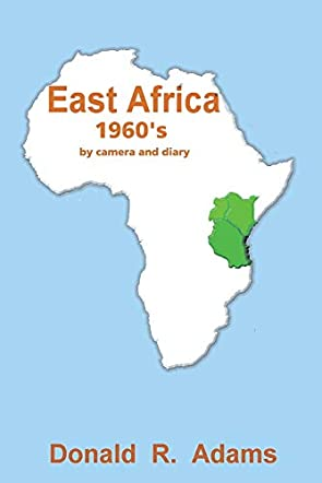 East Africa, 1960's - By Camera and Diary