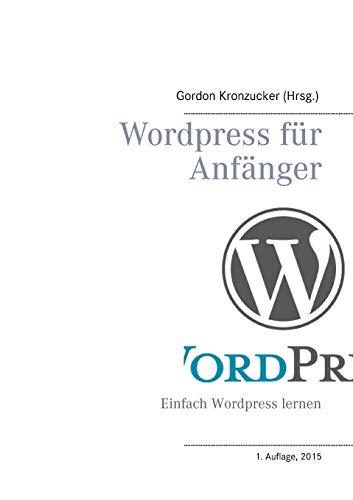 Wordpress für Anfänger: Einfach Wordpress lernen
