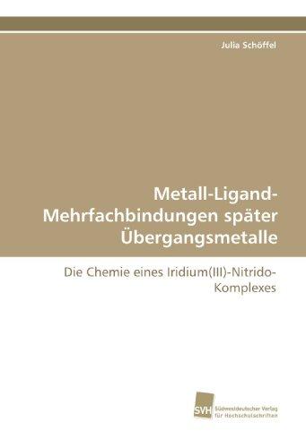 Metall-Ligand-Mehrfachbindungen später Übergangsmetalle: Die Chemie eines Iridium(III)-Nitrido-Komplexes