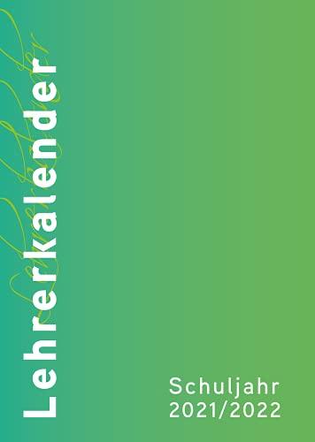 Lehrerplaner, Lehrerkalender 2021/2022 - der Große in DIN A4 - Umschlag:grün