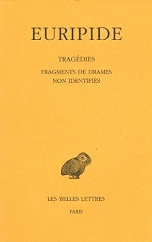 Tragédies. Tome VIII, 4e partie : Fragments de drames non identifiés