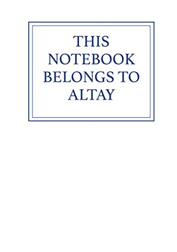 This Notebook Belongs to Altay