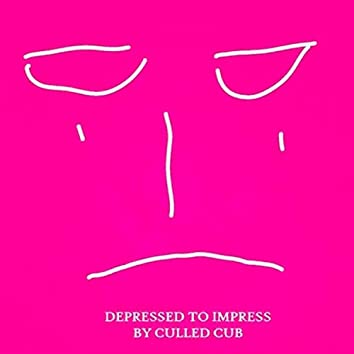 Depressed to Impress, Vol. 2