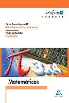 Matemáticas Para Pruebas De Acceso A Ciclos Formativos De Grado Superior Y Prueba Libre Para La Obtención Del Título De Bachiller - 9788466541442