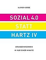 Sozial 4.0 statt Hartz IV: Grundeinkommen in nur einer Minute