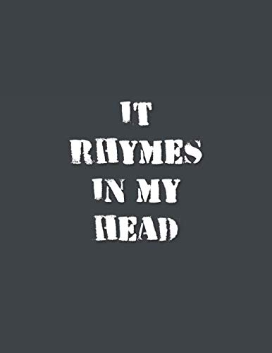 It Rhymes In My Head: Rap Journal / Notebook with Beginner Tips – 150 Blank Sheets – lined – white paper – Grey Cover