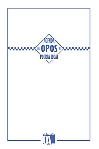 Agenda para opos de Policía Local: Agenda oposiciones Policía Local