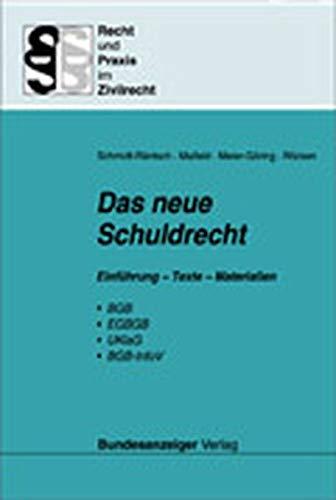 Das neue Schuldrecht: Einführung - Texte - Materialien (Recht und Praxis im Zivilrecht)