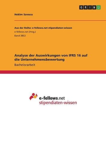 Analyse der Auswirkungen von IFRS 16 auf die Unternehmensbewertung