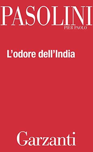 L'odore dell'India: Con Passeggiatina ad Ajanta e Lettera da Benares