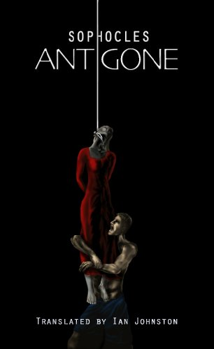 Antigone - Translated by Ian Johnston