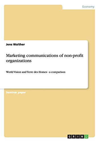 Marketing communications of non-profit organizations: World Vision and Terre des Homes - a comparison
