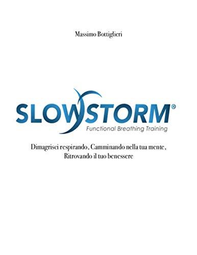 Slowstorm - Dimagrisci Respirando, Camminando Nella Tua Mente, Ritrovando Il Tuo Benessere