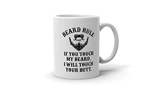 N\A aza de café Regla de Barba Si tocas mi Barba, tocaré tu Trasero Regalo para Hombres Mujeres 190922 Taza Blanca de 11 oz