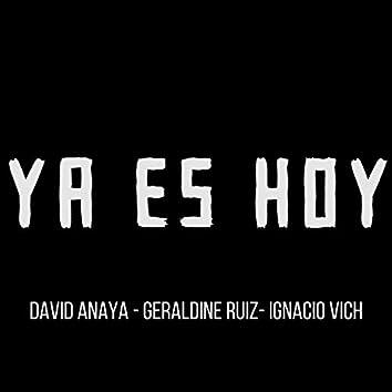 Ya Es Hoy (feat. David Anaya & Geraldinez Ruiz)