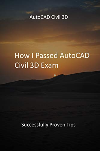 How I Passed AutoCAD Civil 3D Exam: Successfully Proven Tips