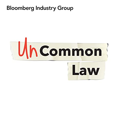 UnCommon Law Podcast By Bloomberg Industry Group cover art