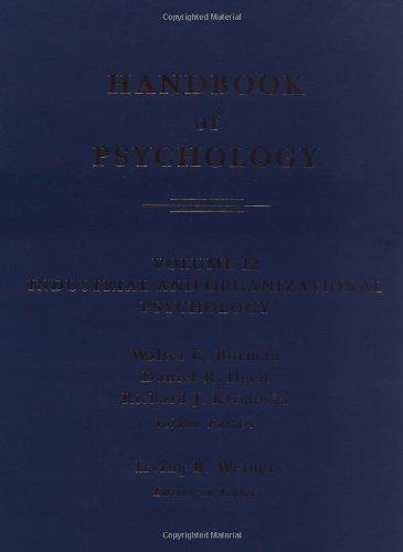 Handbook of Psychology. 12 Volume Set: Handbook of Psychology: Volume 12: Industrial and Organizational Psychology