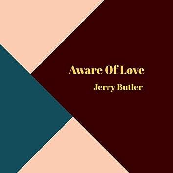 Aware of Love