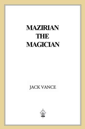 Mazirian the Magician: (previously titled The Dying Earth) (The Dying Earth series Book 1)