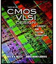 CMOS VLSI Design A Circuits and Systems Perspective by Weste, Neil, Harris, David [Addison Wesley,2010] (Hardcover) 4th Edition