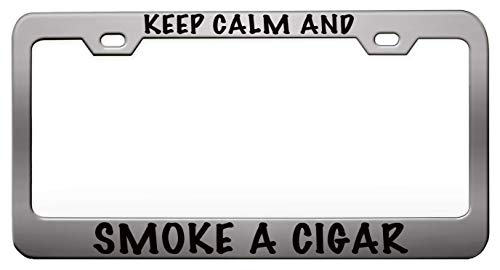 Custom Brother - KEEP CALM AND SMOKE A CIGAR Humor Funny Chrome Steel Metal License Plate Frame Auto Car SUV Tag Holder
