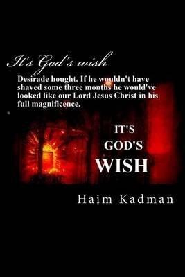 [(It's God's Wish)] [By (author) MR Haim Kadman] published on (July, 2013)