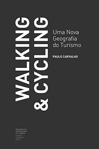 Walking & Cycling. Uma Nova Geografia do Turismo (Portuguese Edition)
