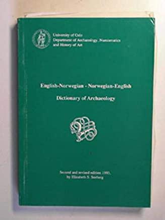 English-Norwegian - Norwegian-English dictionary of archaeology: the archaeological terminology of Great Britain and the North up to and including the Anglo-Saxon period and the Viking age