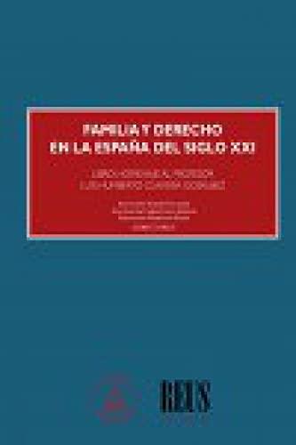 Familia y Derecho en la España del siglo XXI: Libro homenaje al profesor Luis Humberto Clavería Gosálbez