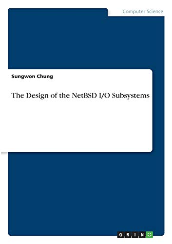 The Design of the NetBSD I/O Subsystems