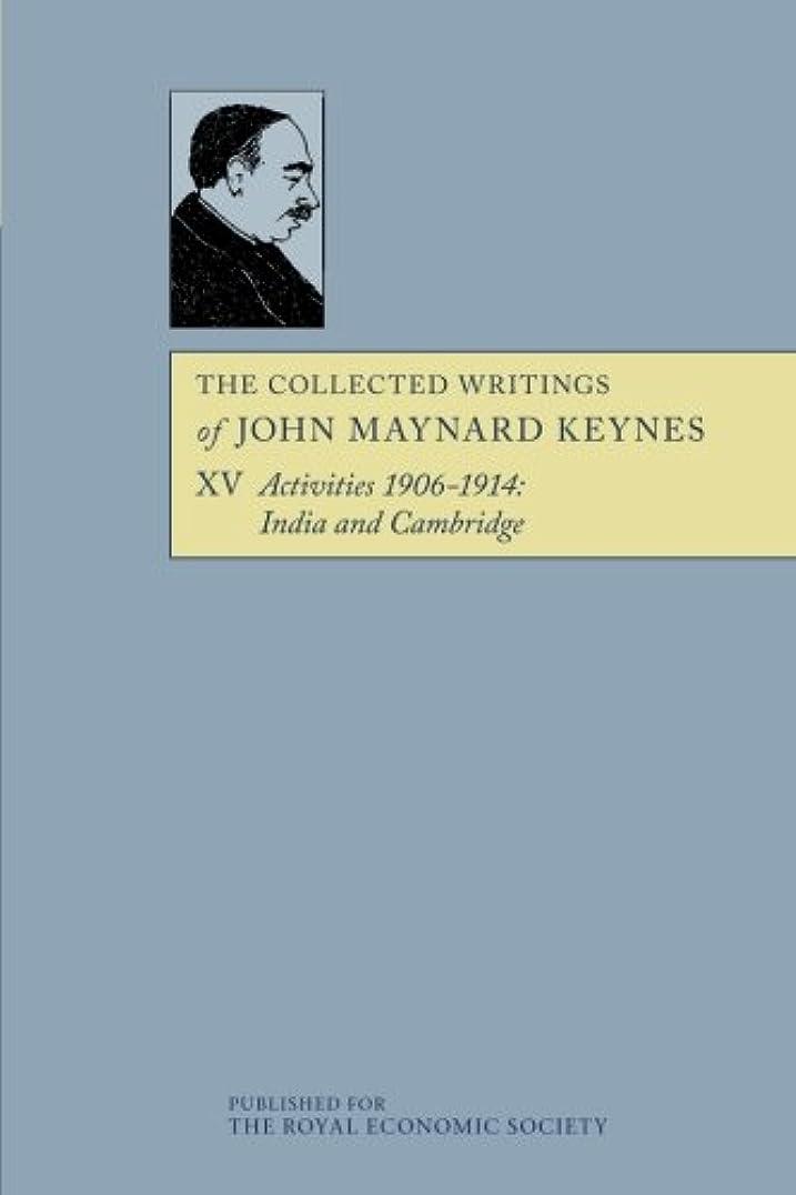 レビュー規則性ハードリングThe Collected Writings of John Maynard Keynes, Activities 1906–1914: India and Cambridge, Vol. 15