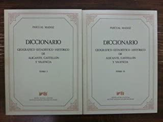 DICCIONARIO GEOGRAFICO-ESTADISTICO-HISTORICO DE ALICANTE,CASTELLON Y VALENCIA. 2 TOMOS: Amazon.es: Pascual Madoz, EDICIONS ALFONS EL MAGNANIM: Libros