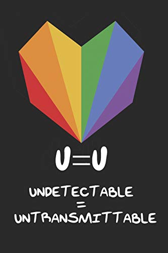 U=U Undetectable Equals Untransmittable HIV Awareness: 6x9 Ruled Notebook, Journal, Daily Diary, Organizer, Planner